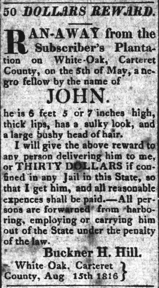 ADD Buckner Hill Slave named John Ran away from white oak plantation 14 Sep 1816