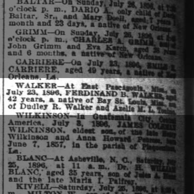 Death Notice for Ferdinand B Walker (d:23JUL1896). (The Times-Picayune, 02AUG1896, p4.)